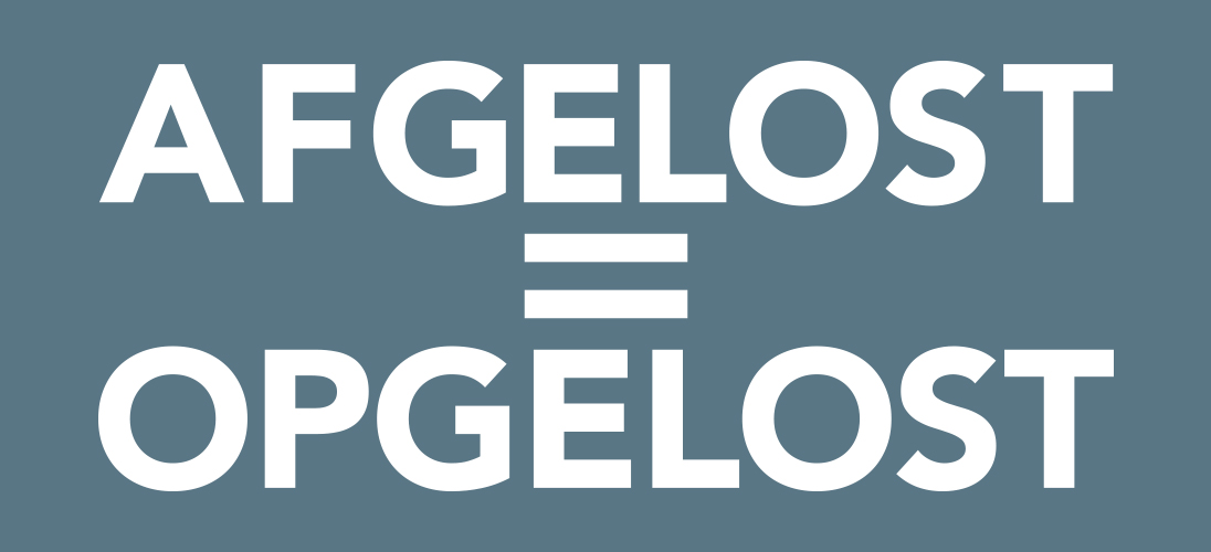 AFGELOST=OPGELOST